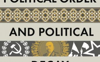 Political Order and Political Decay: From the Industrial Revolution to the Globalization of Democracy