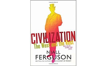 Book Review: Niall Ferguson's Civilization – Six Ways the West Beat the Rest