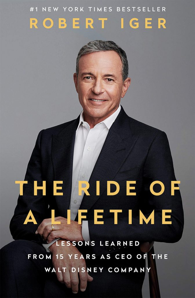 Book Review The Ride Of A Lifetime By Robert Iger Iger S Wild Ride To The Top Of The Happiest Place On Earth Cfi Co