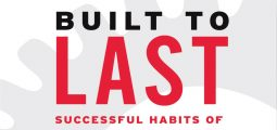 Book Review – Built to Last by Jim Collins and Jerry Porras – The X factor: What Makes Some Businesses Excel…?